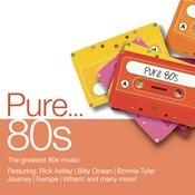 Pure... 80s